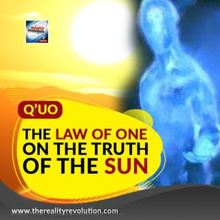Q'uo And The Law Of One On The Truth Of The Sun
