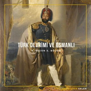 DEVRİMLER ve LİDERLER.05 - Türk Devrimi ve Osmanlı