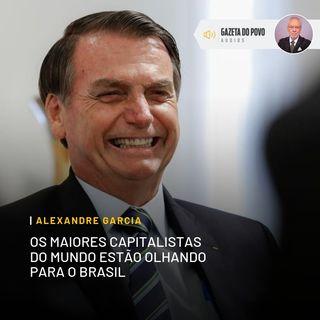 Os maiores capitalistas do mundo estão olhando para o Brasil