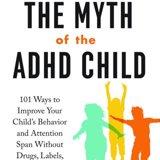 Dr. Armstrong: The Myth of the ADHD Child