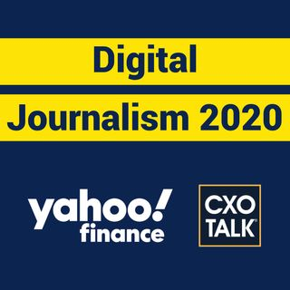 Digital Media and Journalism in 2020 with Andy Serwer, Editor in Chief, Yahoo Finance