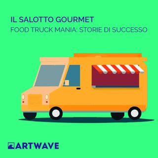 IL SALOTTO GOURMET - FOODTRUCK MANIA: STORIE DI SUCCESSO