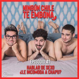Ep 41 Hablar de Sexo ¿le incomoda a Chapu?