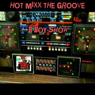 HOT MIXX THE GROOVE B BOY HOT MIXX
