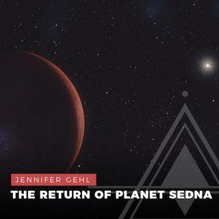 S02E17 - Jennifer Gehl // The Return of Planet Sedna