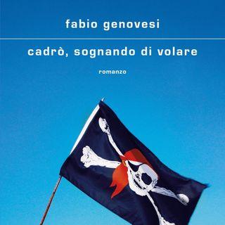 """Fabio Genovesi """"Cadrò, sognando di volare"""""""