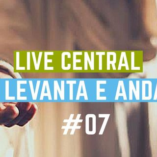 Central #01- Levanta e Anda
