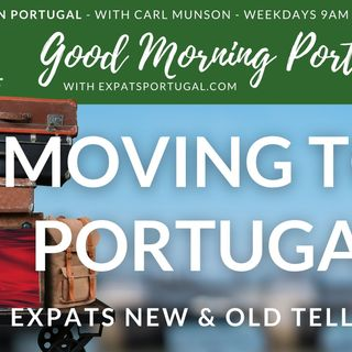Moving to Portugal | Expats dare to share | Good Morning Portugal!