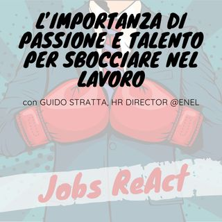 JR 36 | L'importanza di passione e talento per sbocciare nel lavoro - con Guido Stratta