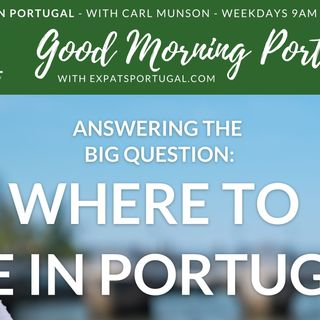 Where to live in Portugal?! | Places & Spaces on Good Morning Portugal!