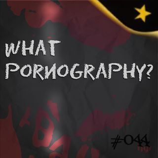 What pornography? (#044)