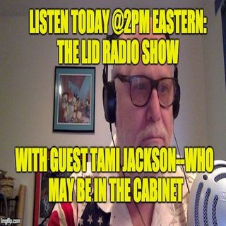 The Lid Radio Show 11/16/16 w/ Guest Tami Jackson