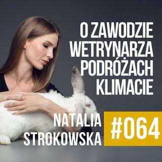 #064 - Natalia Strokowska - Czy można być jednocześnie weterynarzem, przedsiębiorcą, podróżnikiem oraz digital nomadem?