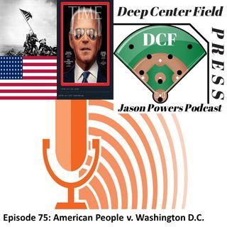 Episode 75: American People v. Washington D.C.