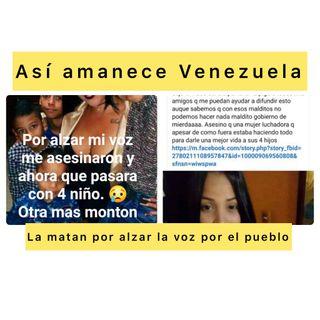 Podcast Así amanece Venezuela (Audio) viernes junio 4 del 2021 La Matan por defender al pueblo
