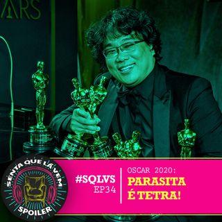 #SQLVS 34 - PARASITA É TETRA: Episódio Especial Pós Oscar
