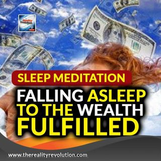 Sleep Meditation Falling Asleep To The Wealth Fulfillled