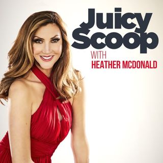 Juicy Scoop - Ep 334 - Hilarious Heathers Unite with Comedian Heather McMahan