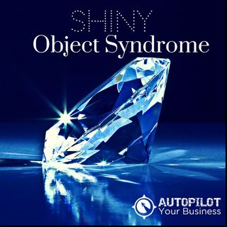 #81- Uncovering Shiny Object Syndrome