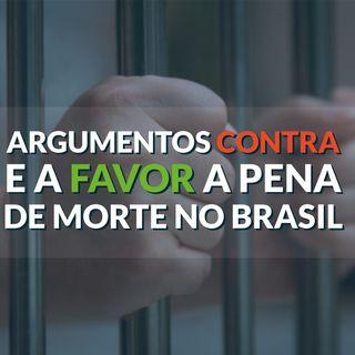 #059 - Pena de morte no Brasil