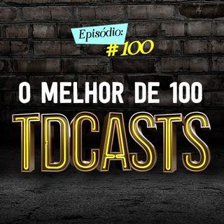 Troca o Disco #100: O melhor de 100 Tdcasts