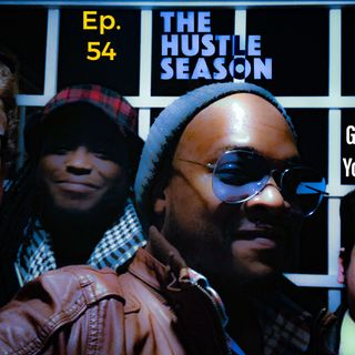 The Hustle Season: Ep. 54 GoFund Yourself