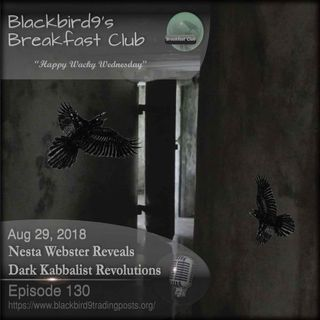 Nesta Webster Reveals Dark Kabbalist Revolutions - Blackbird9 Podcast