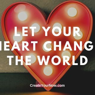 1678 Let Your Heart Change the World
