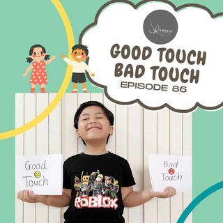 Episode 86: Good Touch Bad Touch