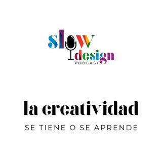 7. La creatividad se tiene o se aprende