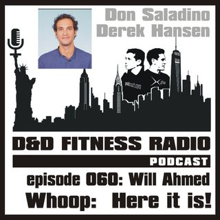 Episode 060 - Will Ahmed:  Whoop Here It Is!