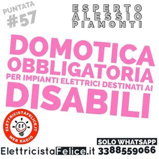 #57 La domotica è obbligatoria per gli impianti elettrici destinati a disabili?