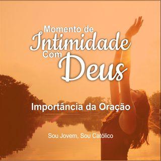 #11 - Momento De Intimidade Com Deus - Importância da Oração