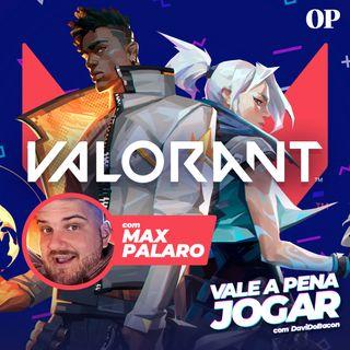#40 - Vale a pena jogar a beta de VALORANT? (com Max Palaro)