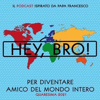 Hey, Bro! 20 - Il potere delle religioni