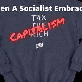 When A Socialist Embraces Capitalism