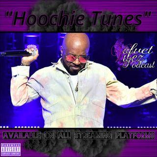 """Hoochie Tunes"" Ep.68"