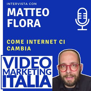 Matteo Flora - Come Internet Ci Cambia - VMI011