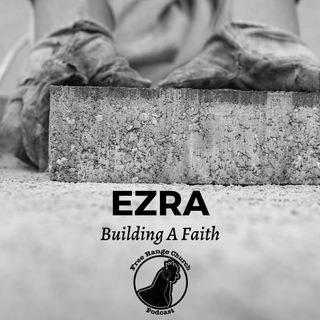 Building A Faith | Rediscovering Foundations - Ezra 3