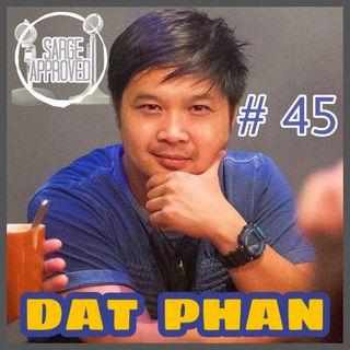 Episode #45 Dat Phan