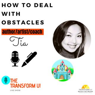 What to Do When Obstacles Come with Tia