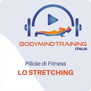 Lo Stretching | Pillole di Fitness
