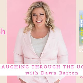 1965 My Strength Is My Story with Dawn Barton, Laughing Through the Ugly Cry