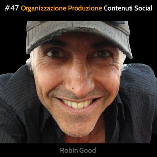 #47 Organizzazione Produzione Contenuti per i Social