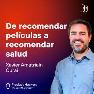 De recomendar películas a recomendar salud con Xavier Amatriain de Curai