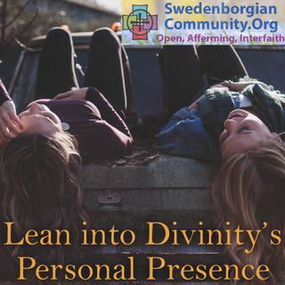 Lean into Divinity's Personal Presence - Interfaith-Swedenborgian Reflection