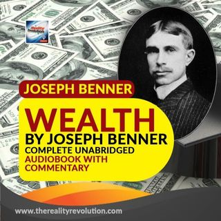 Wealth By Joseph Benner (unabridged audiobook w/commentary)