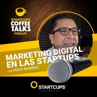 Marketing digital para emprendedores | COFFEE TALKS con Hugo Ramirez