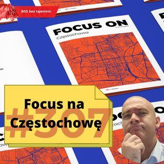 #307 Focus na Częstochowę