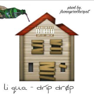 Li Qua X Drip Drop